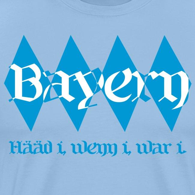 Bayern Haad i wenn i war i
