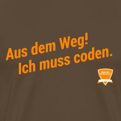Aus dem Weg! Ich muss coden. - Männer Premium T-Shirt