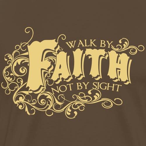 WALK BY FAITH NOT BY SIGHT - Men's Premium T-Shirt