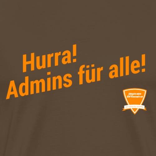 Hurra! Admins für alle! - Männer Premium T-Shirt
