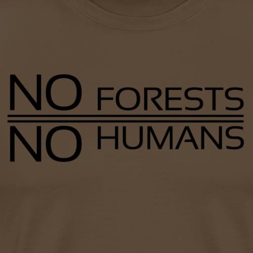 No Forests = No Humans - Men's Premium T-Shirt