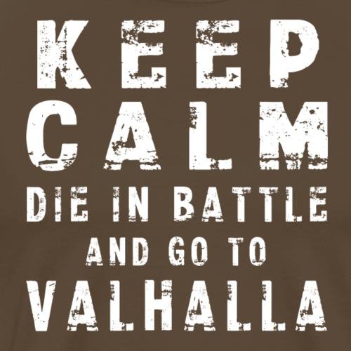 KEEP CALM VALHALLA - Camiseta premium hombre