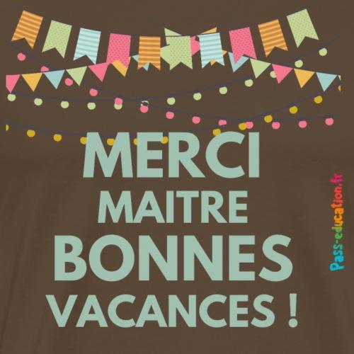 Merci Maitre, Bonnes vacances ! - T-shirt Premium Homme