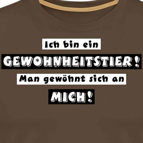 Lustiger Gewohnheitstier Charakter Spruch - Männer Premium T-Shirt