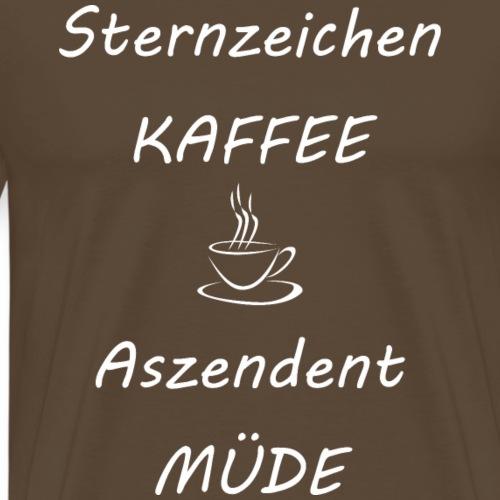 Sternzeichen Kaffee Aszendent Müde - Männer Premium T-Shirt
