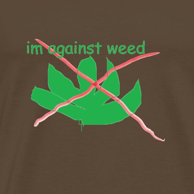 im against weed