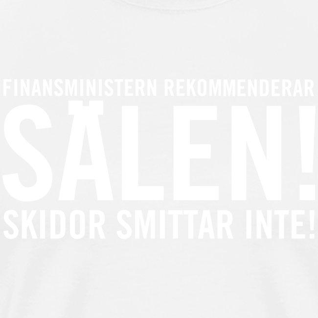 Finansministern rekommenderar SÄLEN skidor smittar