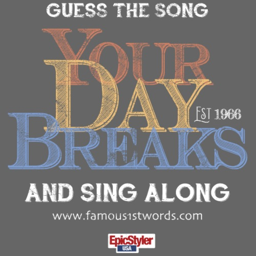 Your Day Breaks