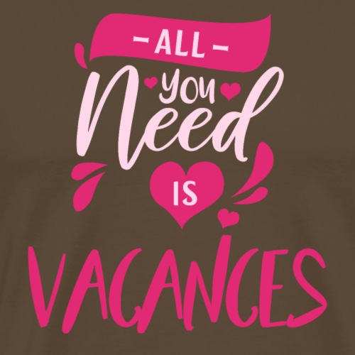 All you need is vacances - T-shirt Premium Homme