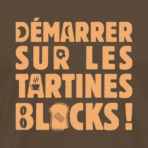 DÉMARRER SUR LES TARTINES BLOCKS ! - T-shirt Premium Homme