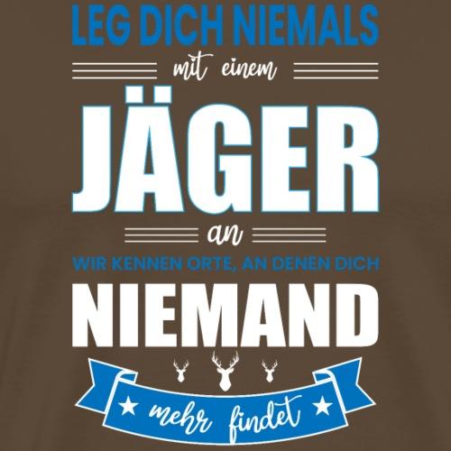 LEG DICH NIEMALS MIT EINEM JÄGER AN - Männer Premium T-Shirt
