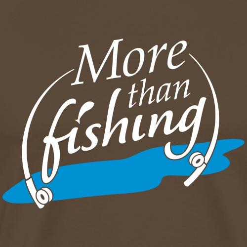 More than fishing - Männer Premium T-Shirt