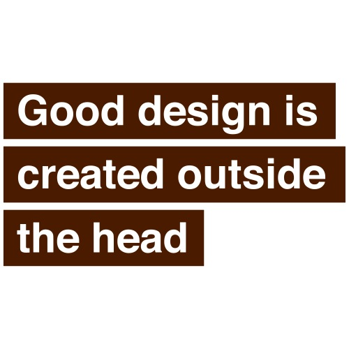 Good design is created outside the head - Herre premium T-shirt