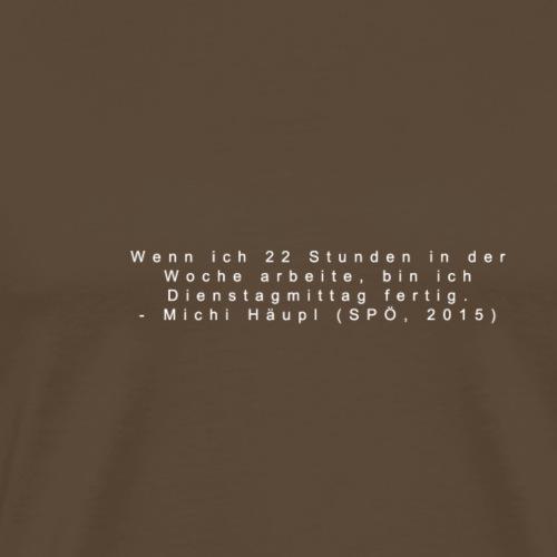 Dienstagmittag = Feierabend - Männer Premium T-Shirt