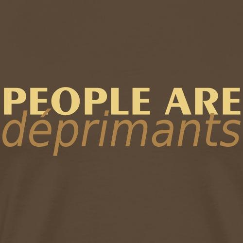 People are déprimants - T-shirt Premium Homme