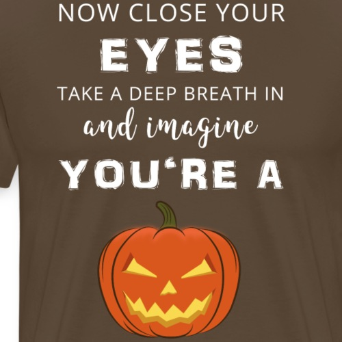 Imagine you're pumpkin