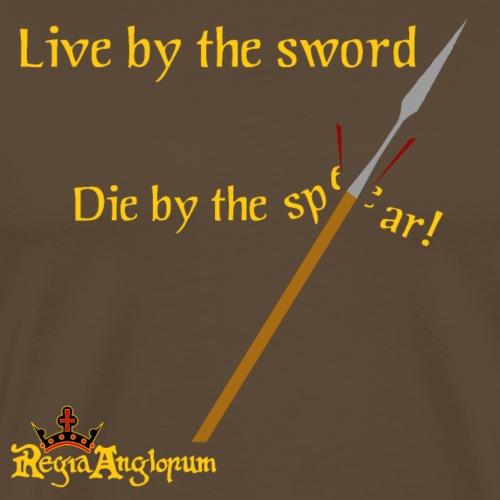 Live by the sword - Men's Premium T-Shirt