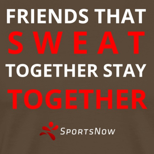 Friends that SWEAT together stay TOGETHER - Männer Premium T-Shirt