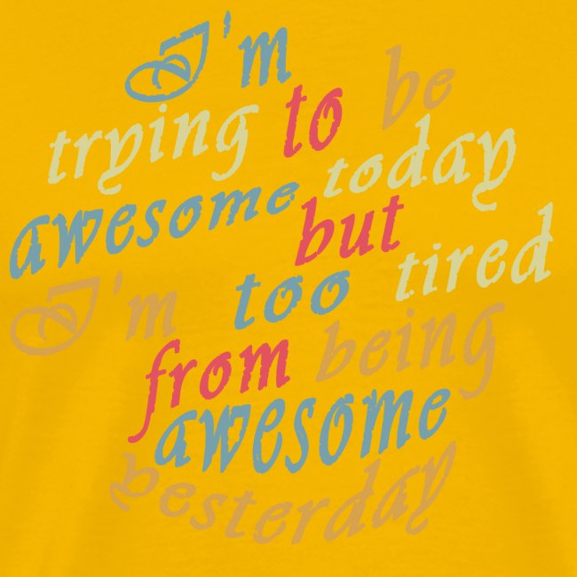 Trying to be Awesome!