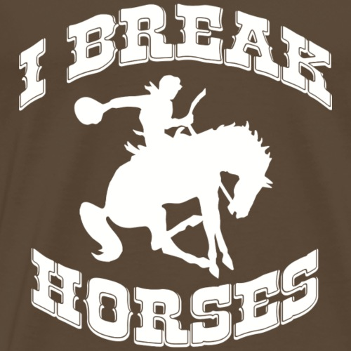 I Break Horses - Men's Premium T-Shirt