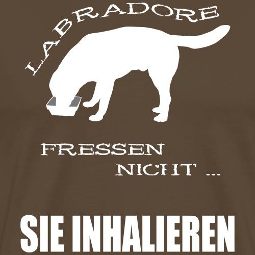 Labradore fressen nicht ... sie inhalieren - Männer Premium T-Shirt