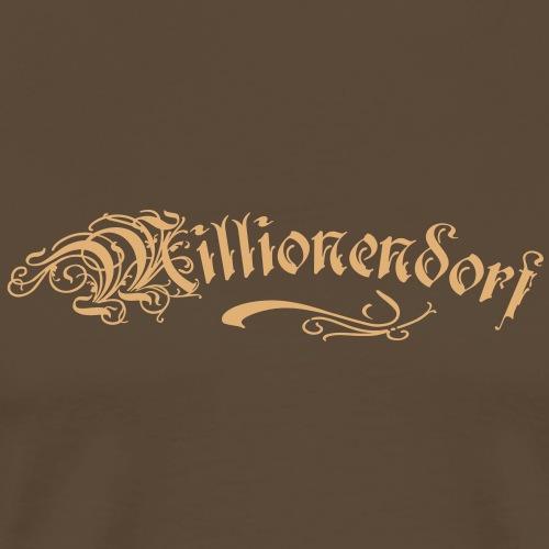 Millionendorf - Männer Premium T-Shirt