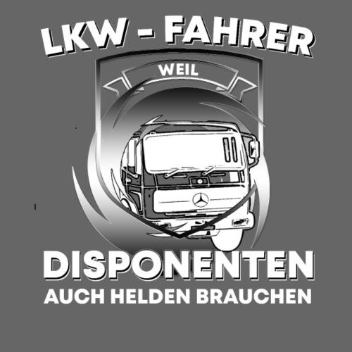 LKW Fahrer weil Disponenten auchHelden brauchen - Männer Premium T-Shirt