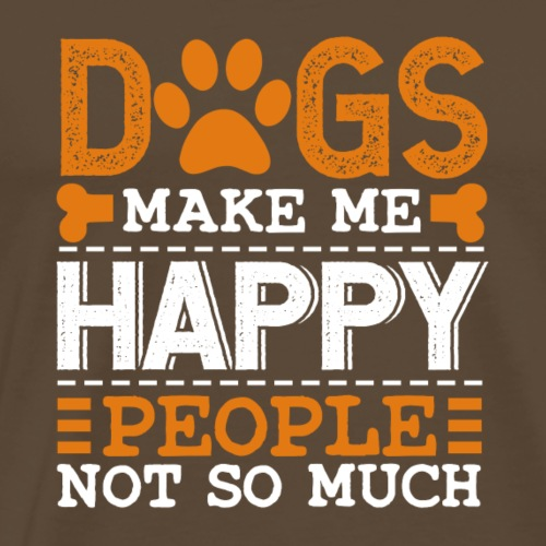Dogs make me happy - People not so much - Männer Premium T-Shirt