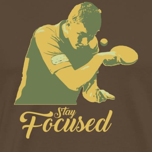 Bleiben Sie fokussiert Tischtennis-Champ - Männer Premium T-Shirt