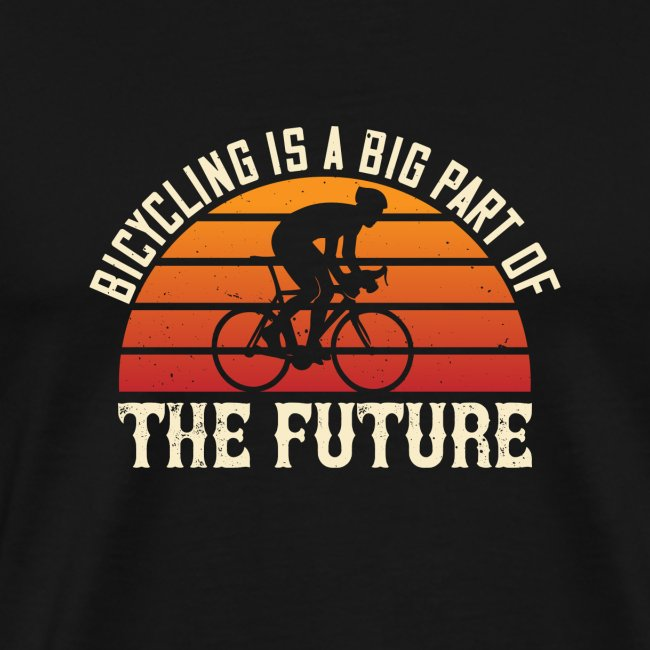 Bicycling is a big part of the future