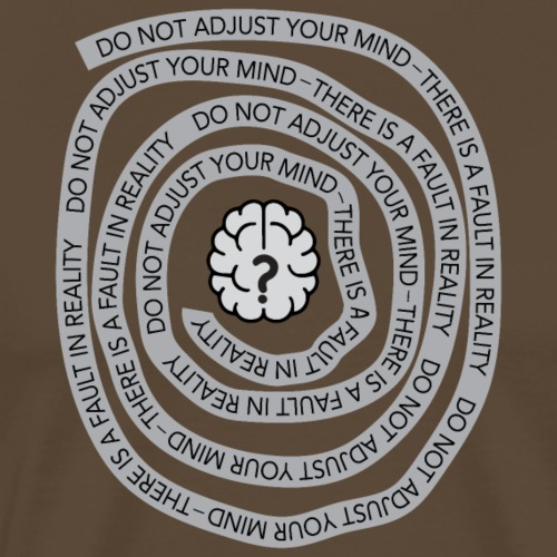 do not adjust your mind - Men's Premium T-Shirt