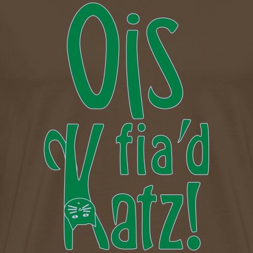 Ois fia´d Katz - Männer Premium T-Shirt