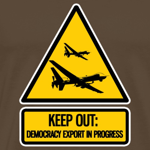 keep out: democracy export in progress - Men's Premium T-Shirt