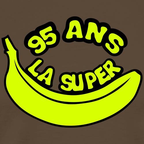 95 ans la super banane anniversaire - T-shirt Premium Homme