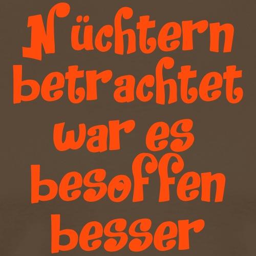 N chtern betrachtet Spruch ft1 - Männer Premium T-Shirt