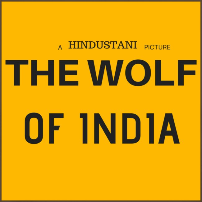 THE WOLF OF INDIA