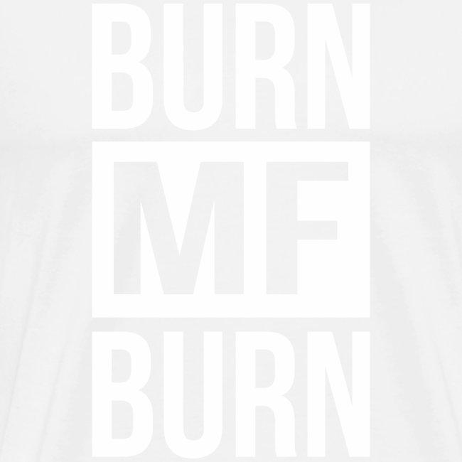 Burn MF Burn