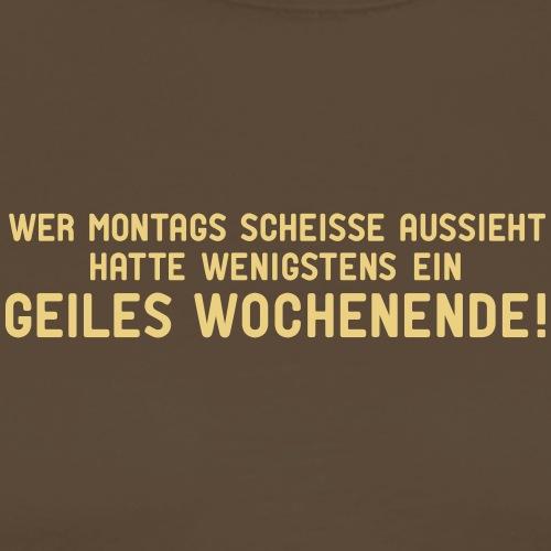 Montag Freitag Scheiße geiles Wochenende Party - Men's Premium T-Shirt