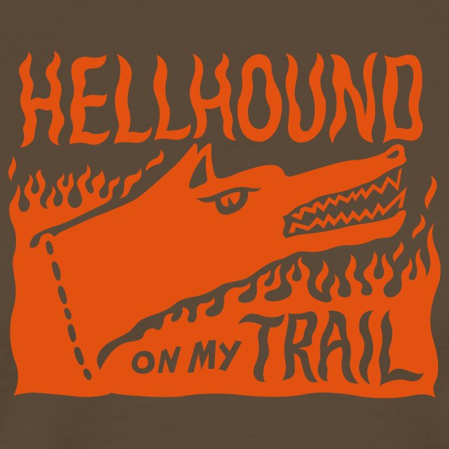 Hellhound on my trail