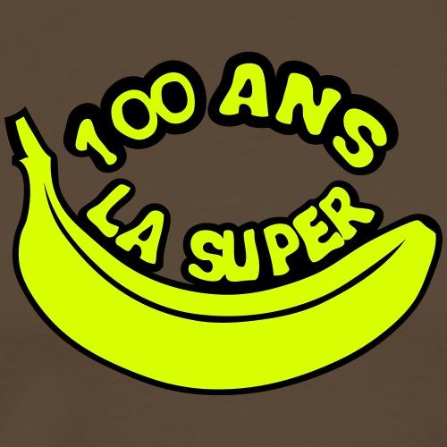 100 ans la super banane anniversaire - T-shirt Premium Homme