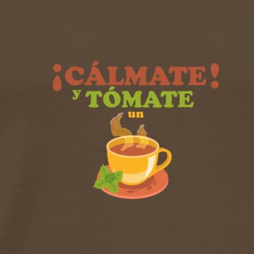 Cámate y tómate un Té - Camiseta premium hombre