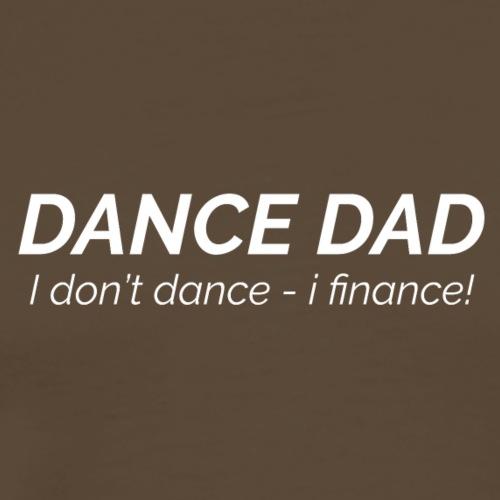 I dont dance i finance - Herre premium T-shirt