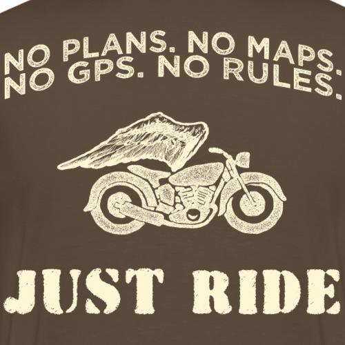 NO PLANS NO MAPS NO GPS NO RULES - Just Ride Bike - Männer Premium T-Shirt