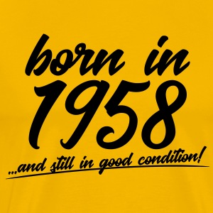 Born in 1958 and still in good condition - Men's Premium T-Shirt