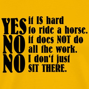Yes, it is hard to ride a horse - Men's Premium T-Shirt