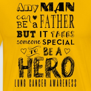 Lung Cancer Awareness! Faderen er en helt! - Herre premium T-shirt