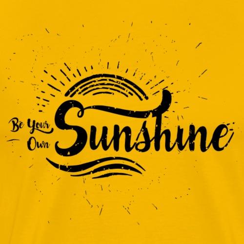 Be your own Sunshine - Männer Premium T-Shirt
