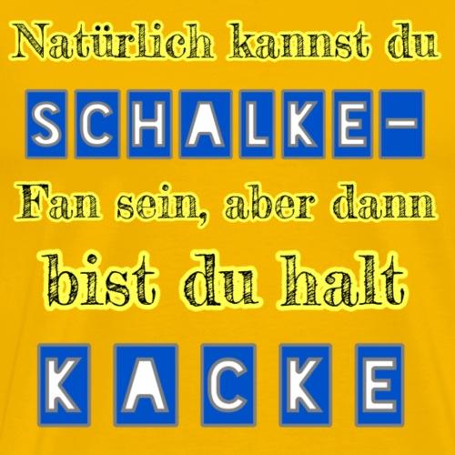 Schalke - Kacke - Männer Premium T-Shirt