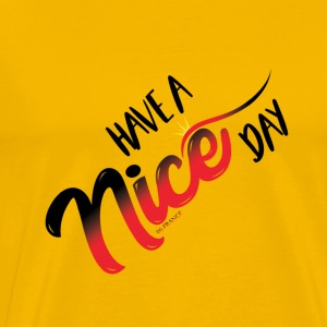 HAVE A NICE DAY - T-shirt Premium Homme