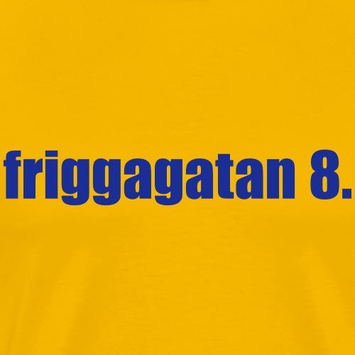 friggagatan 8. Blå - Premium-T-shirt herr